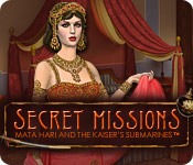 Secret Missions: Mata Hari and the Kaiser's Submarines