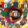 Too Much Marios 2