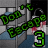 Don't Escape 3